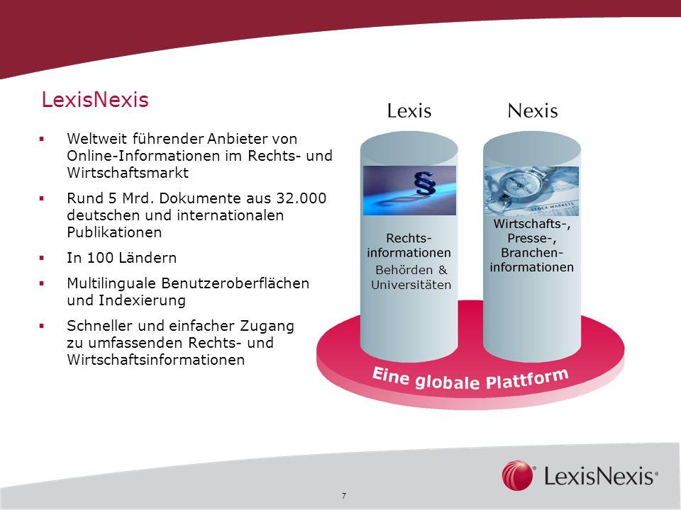 7 Weltweit führender Anbieter von Online-Informationen im Rechts- und Wirtschaftsmarkt Rund 5 Mrd. Dokumente aus 32.000 deutschen und internationalen