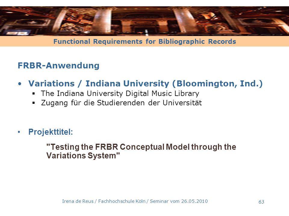 Functional Requirements for Bibliographic Records Irena de Reus / Fachhochschule Köln / Seminar vom 26.05.2010 64 Was ist noch zu tun.