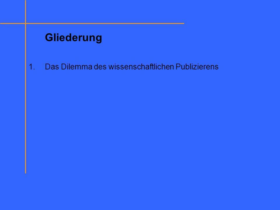1.Das Dilemma des wissenschaftlichen Publizierens