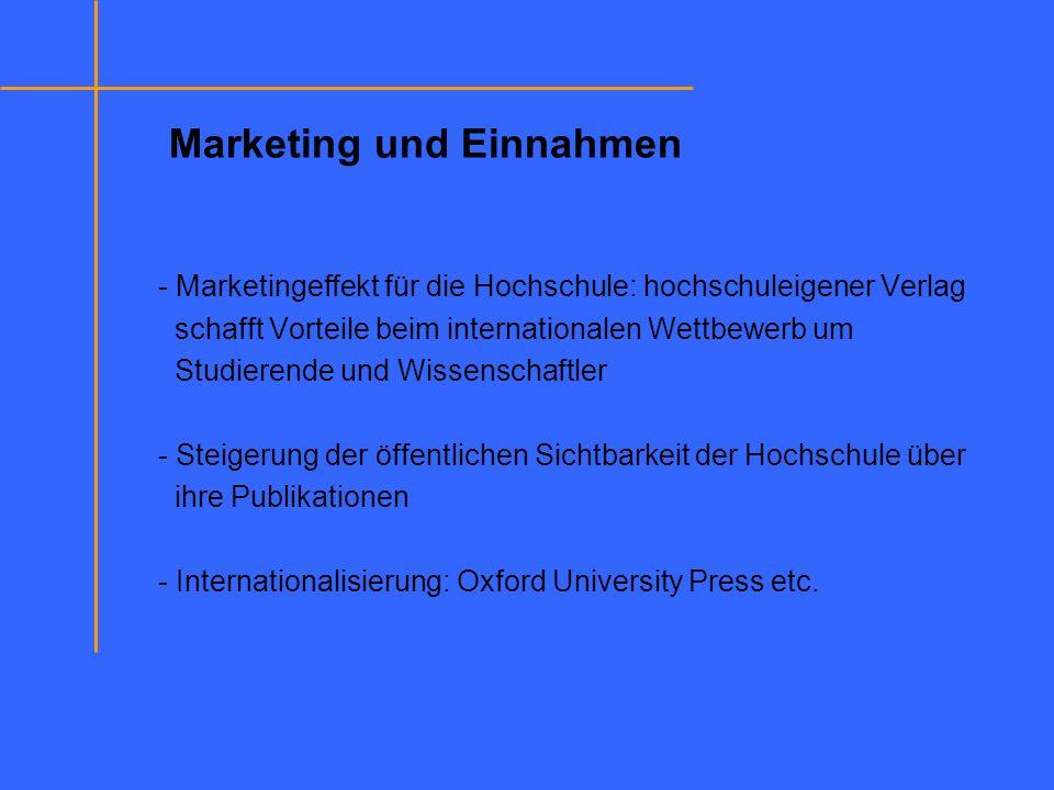 Marketing und Einnahmen - Marketingeffekt für die Hochschule: hochschuleigener Verlag schafft Vorteile beim internationalen Wettbewerb um Studierende
