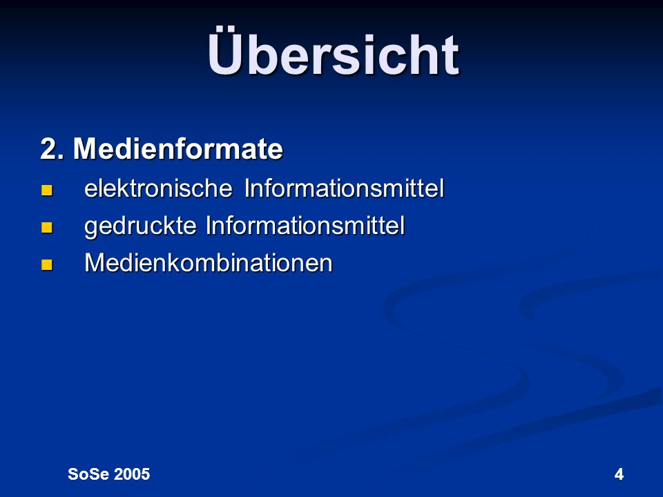 SoSe 20054 2. Medienformate elektronische Informationsmittel elektronische Informationsmittel gedruckte Informationsmittel gedruckte Informationsmitte