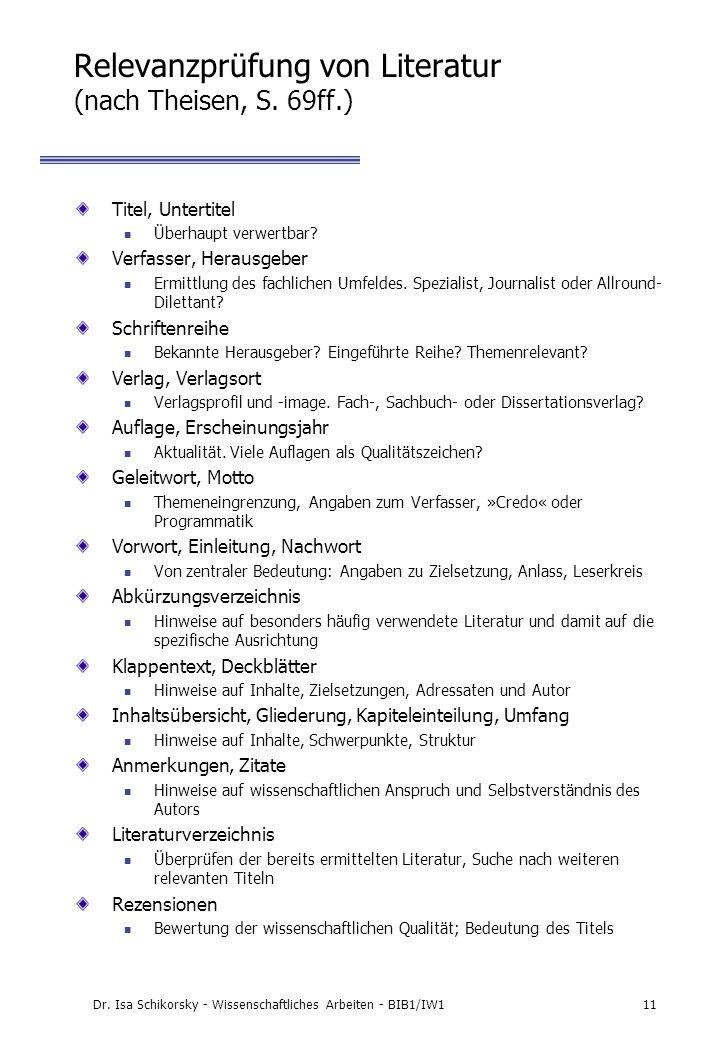 Dr. Isa Schikorsky - Wissenschaftliches Arbeiten - BIB1/IW111 Relevanzprüfung von Literatur (nach Theisen, S. 69ff.) Titel, Untertitel Überhaupt verwe