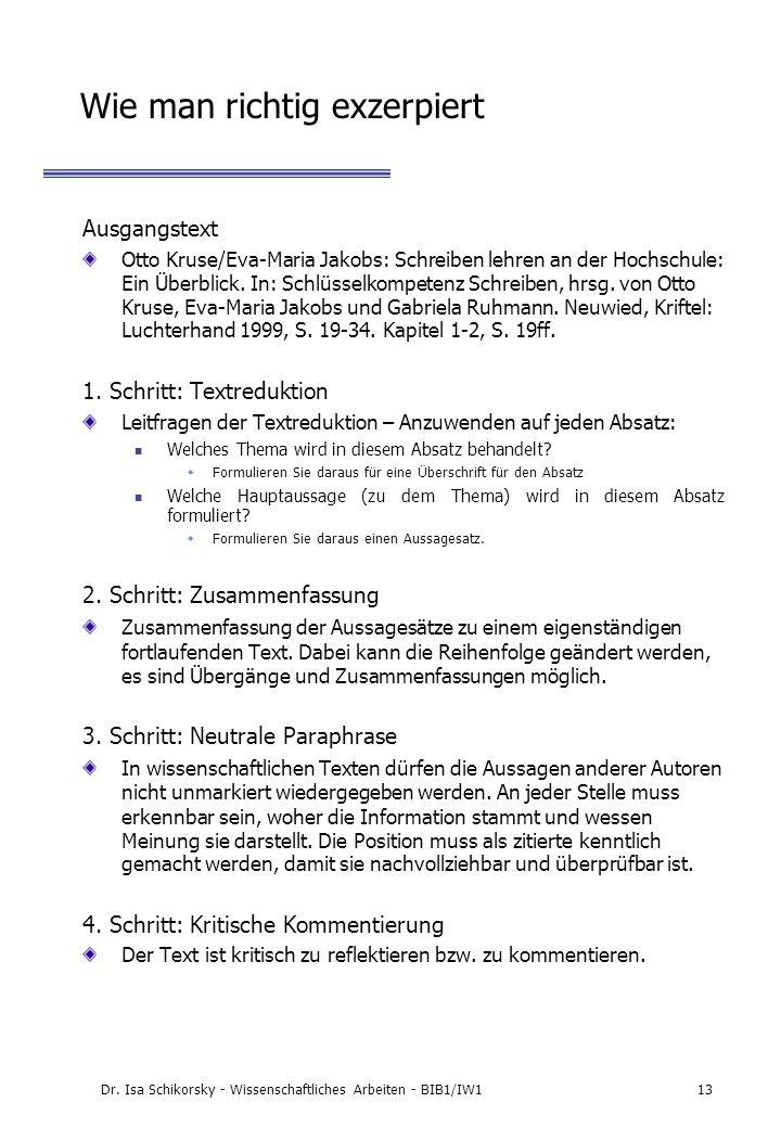 Dr. Isa Schikorsky - Wissenschaftliches Arbeiten - BIB1/IW113 Wie man richtig exzerpiert Ausgangstext Otto Kruse/Eva-Maria Jakobs: Schreiben lehren an