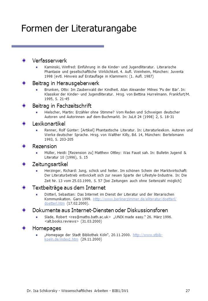 Dr. Isa Schikorsky - Wissenschaftliches Arbeiten - BIB1/IW127 Formen der Literaturangabe Verfasserwerk Kaminski, Winfred: Einführung in die Kinder- un