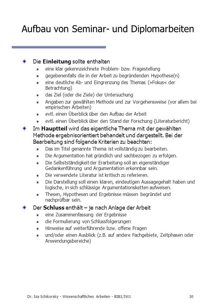 Dr. Isa Schikorsky - Wissenschaftliches Arbeiten - BIB1/IW130 Aufbau von Seminar- und Diplomarbeiten Die Einleitung sollte enthalten eine klar gekennz