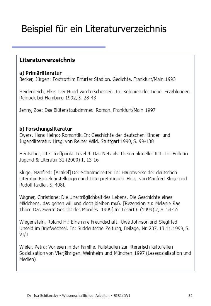Dr. Isa Schikorsky - Wissenschaftliches Arbeiten - BIB1/IW132 Beispiel für ein Literaturverzeichnis Literaturverzeichnis a) Primärliteratur Becker, Jü