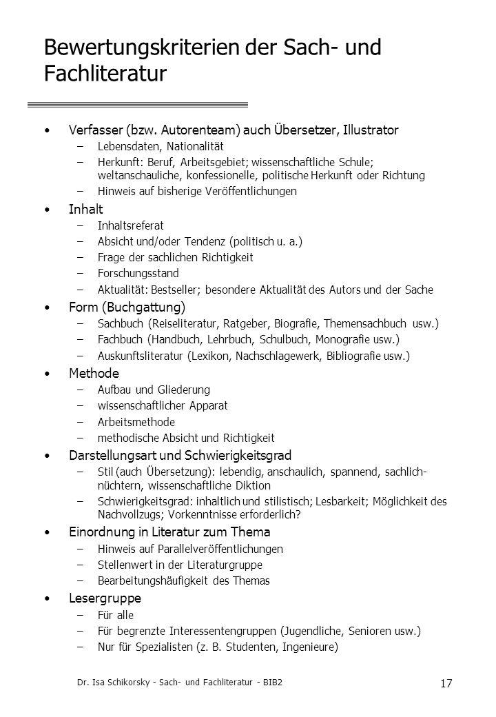 Dr. Isa Schikorsky - Sach- und Fachliteratur - BIB2 17 Bewertungskriterien der Sach- und Fachliteratur Verfasser (bzw. Autorenteam) auch Übersetzer, I