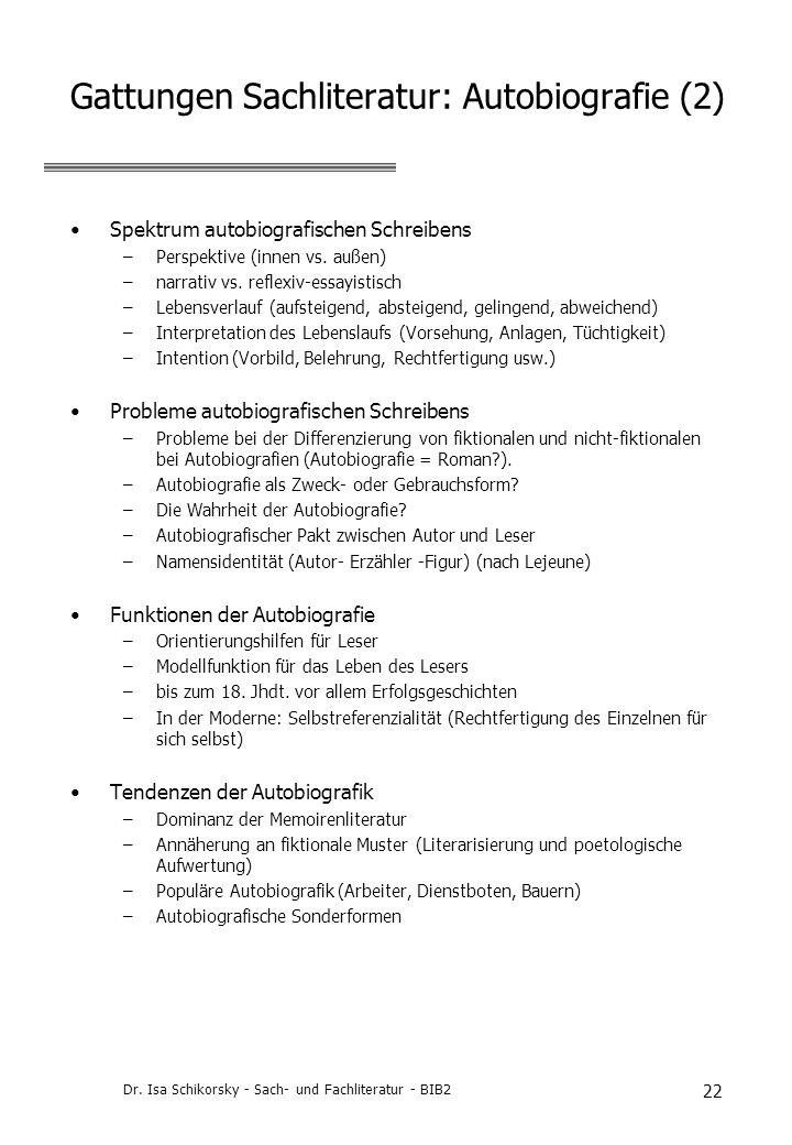 Dr. Isa Schikorsky - Sach- und Fachliteratur - BIB2 22 Gattungen Sachliteratur: Autobiografie (2) Spektrum autobiografischen Schreibens –Perspektive (