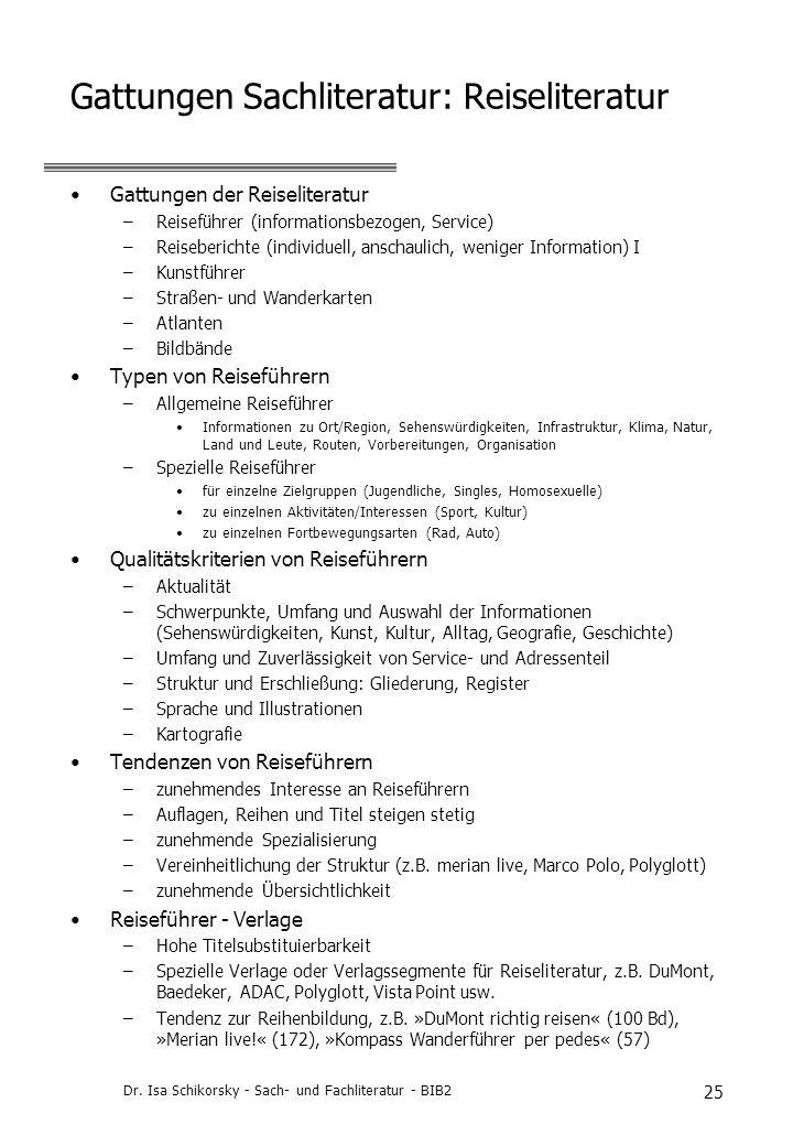 Dr. Isa Schikorsky - Sach- und Fachliteratur - BIB2 25 Gattungen Sachliteratur: Reiseliteratur Gattungen der Reiseliteratur –Reiseführer (informations