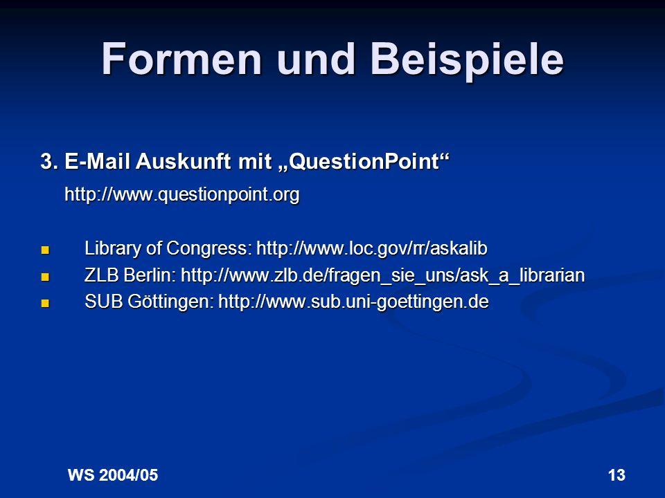 WS 2004/0512 Formen und Beispiele 2. Virtuelle Schulungen Der schlaue Det: http://www.det.informationskompetenz.net/index.html Der schlaue Det: http:/