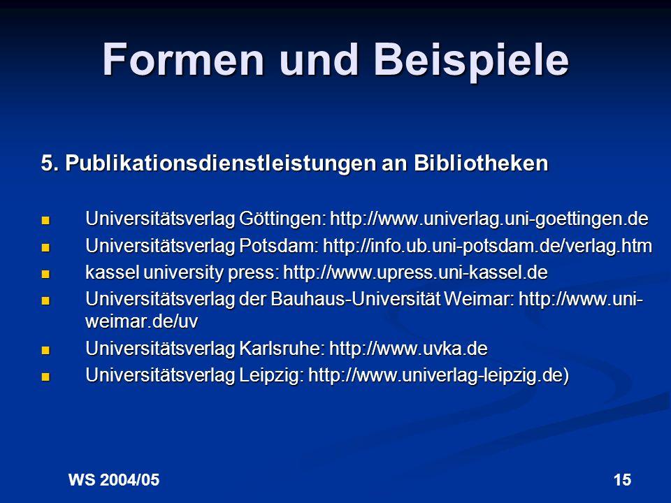WS 2004/0514 Formen und Beispiele 4. Chat als Medium der Vermittlung von Informationskompetenz Informationskompetenz BIS Oldenburg: http://www.bis.uni