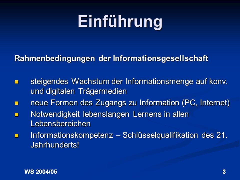 WS 2004/052 Gliederung 1.Einführung Zur aktuellen Relevanz des Themas 2.Ein Blick ins Ausland: Der Stellenwert von Informationskompetenz im Bildungssy