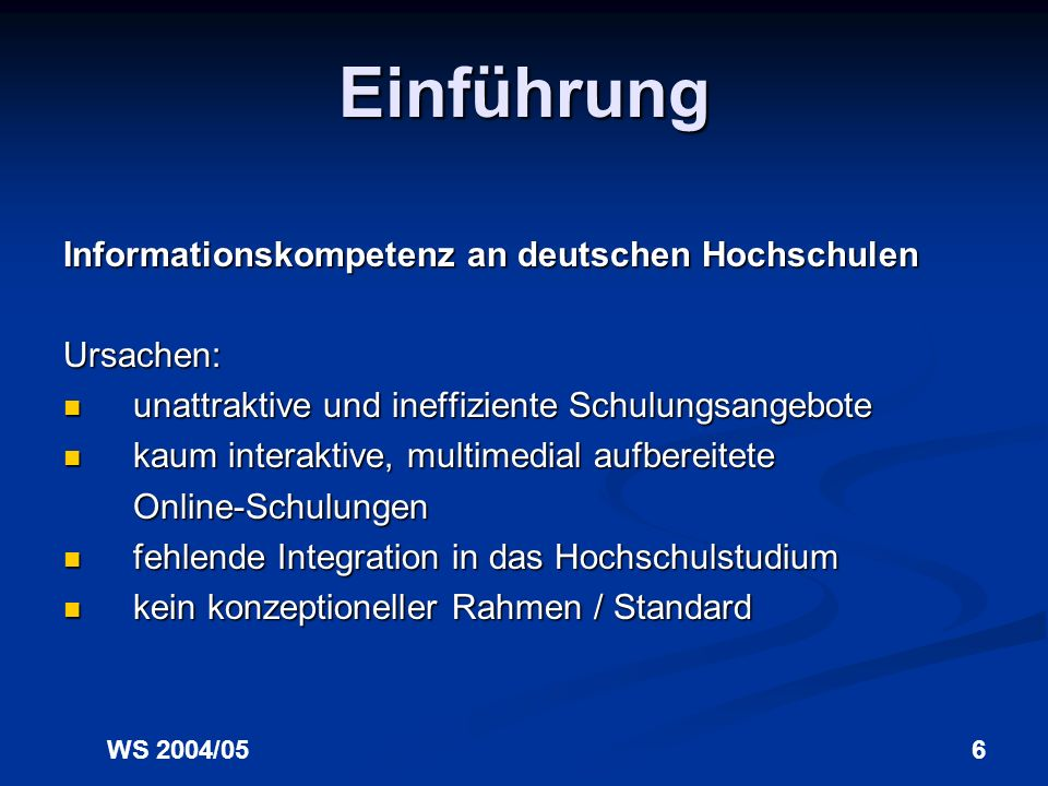 WS 2004/055 Einführung Informationskompetenz an deutschen Hochschulen Studie Nutzung elektronischer wissenschaftlicher Information in der Hochschulaus