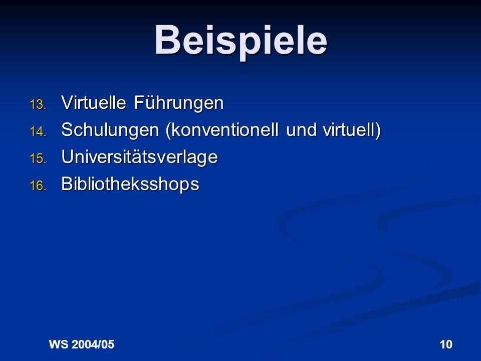 WS 2004/0510 Beispiele 13.Virtuelle Führungen 14.