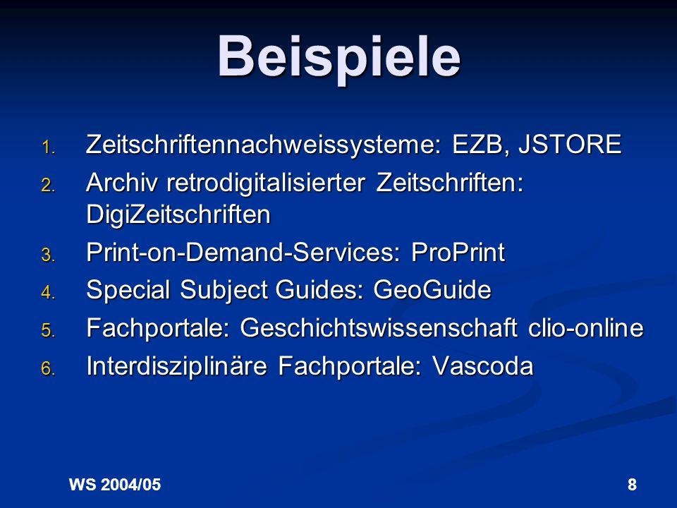 WS 2004/058 Beispiele 1.Zeitschriftennachweissysteme: EZB, JSTORE 2.