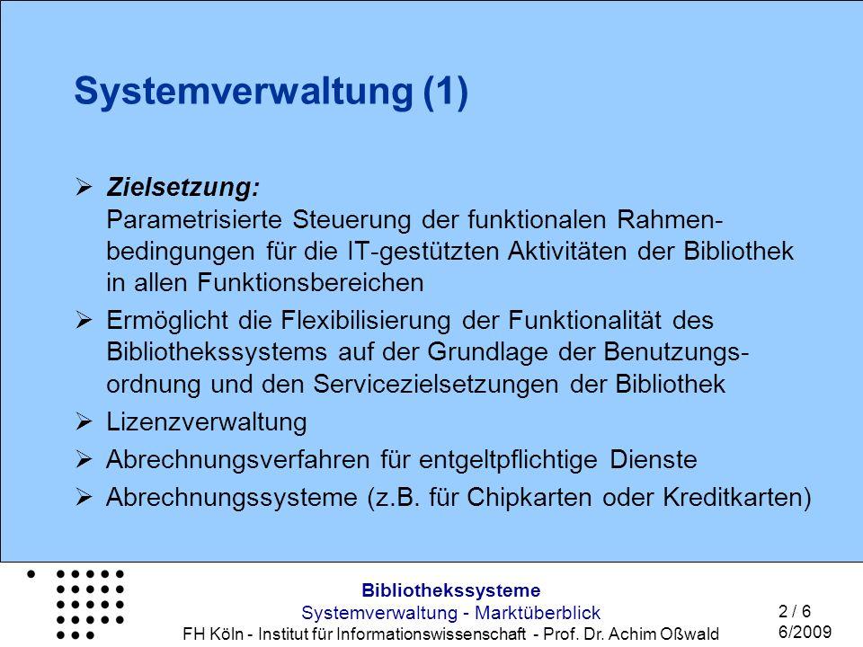 Bibliothekssysteme Systemverwaltung - Marktüberblick FH Köln - Institut für Informationswissenschaft - Prof.