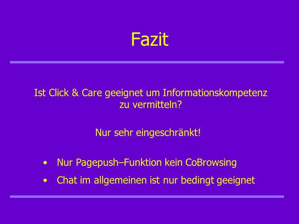 Fazit Ist Click & Care geeignet um Informationskompetenz zu vermitteln.