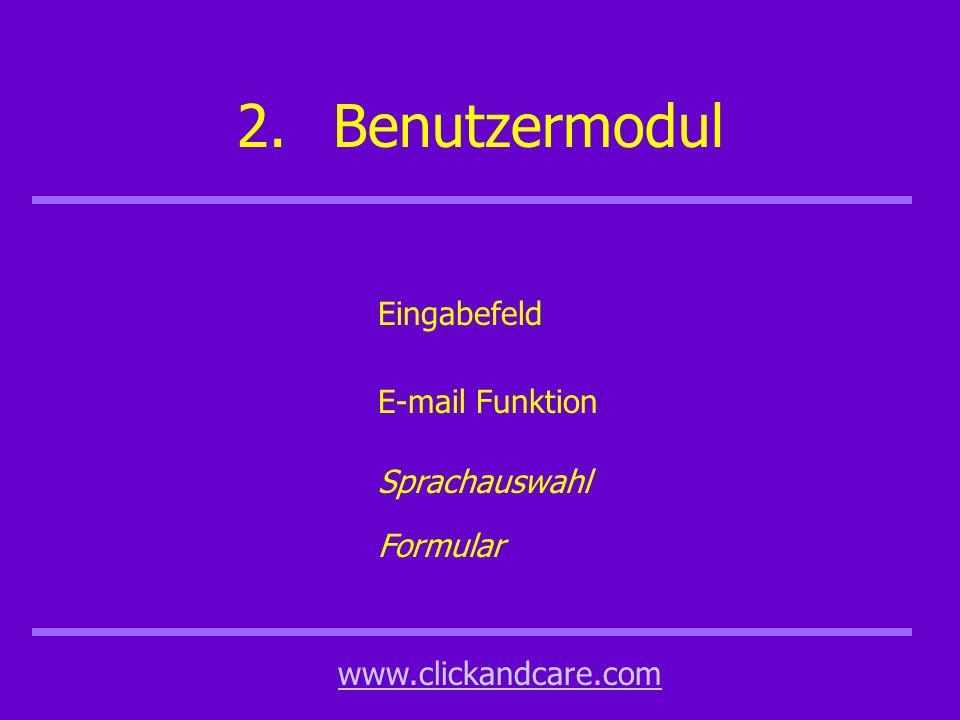 2.Benutzermodul Eingabefeld E-mail Funktion www.clickandcare.com Sprachauswahl Formular