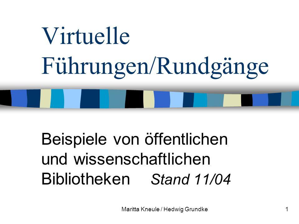 Maritta Kneule / Hedwig Grundke1 Virtuelle Führungen/Rundgänge Beispiele von öffentlichen und wissenschaftlichen Bibliotheken Stand 11/04