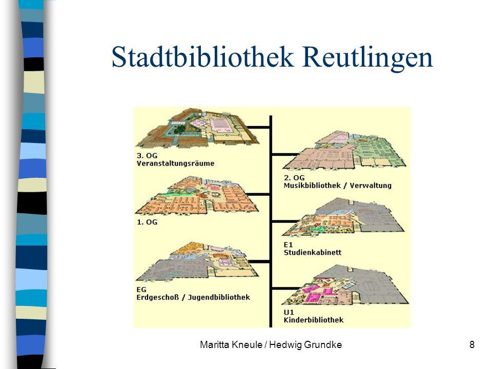 Maritta Kneule / Hedwig Grundke8 Stadtbibliothek Reutlingen