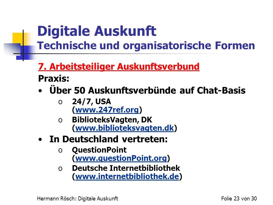 Hermann Rösch: Digitale AuskunftFolie 23 von 30 Digitale Auskunft Technische und organisatorische Formen 7. Arbeitsteiliger Auskunftsverbund Praxis: Ü