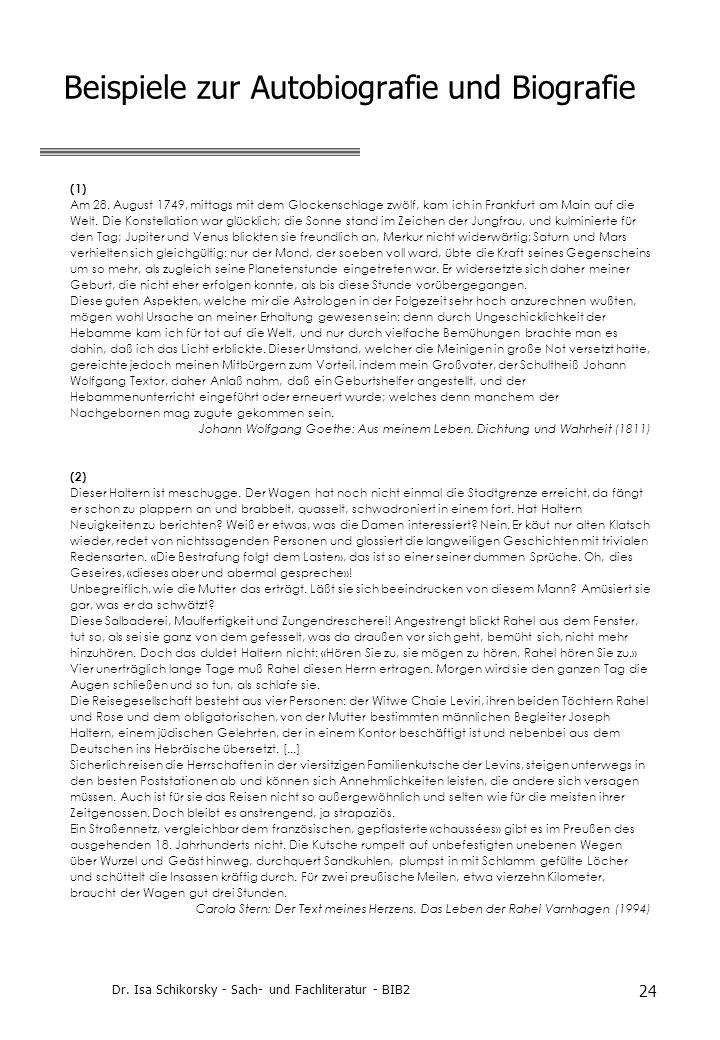 Dr. Isa Schikorsky - Sach- und Fachliteratur - BIB2 24 Beispiele zur Autobiografie und Biografie (1) Am 28. August 1749, mittags mit dem Glockenschlag