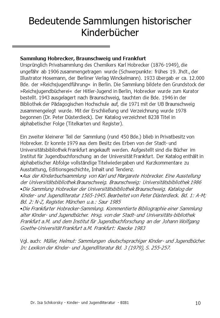 Dr. Isa Schikorsky - Kinder- und Jugendliteratur - BIB1 10 Bedeutende Sammlungen historischer Kinderbücher Sammlung Hobrecker, Braunschweig und Frankf