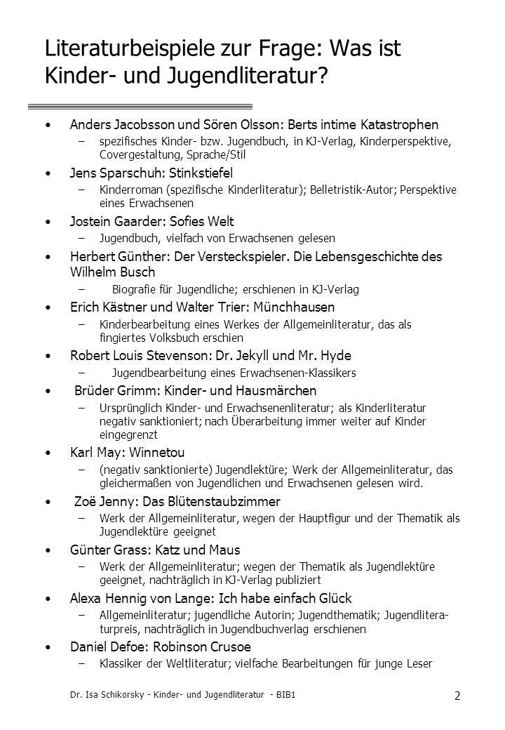 Dr. Isa Schikorsky - Kinder- und Jugendliteratur - BIB1 2 Literaturbeispiele zur Frage: Was ist Kinder- und Jugendliteratur? Anders Jacobsson und Söre