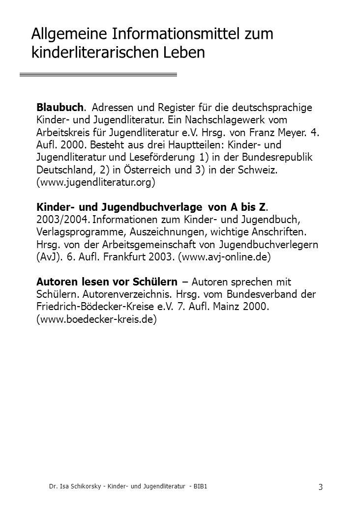 Dr. Isa Schikorsky - Kinder- und Jugendliteratur - BIB1 3 Allgemeine Informationsmittel zum kinderliterarischen Leben Blaubuch. Adressen und Register