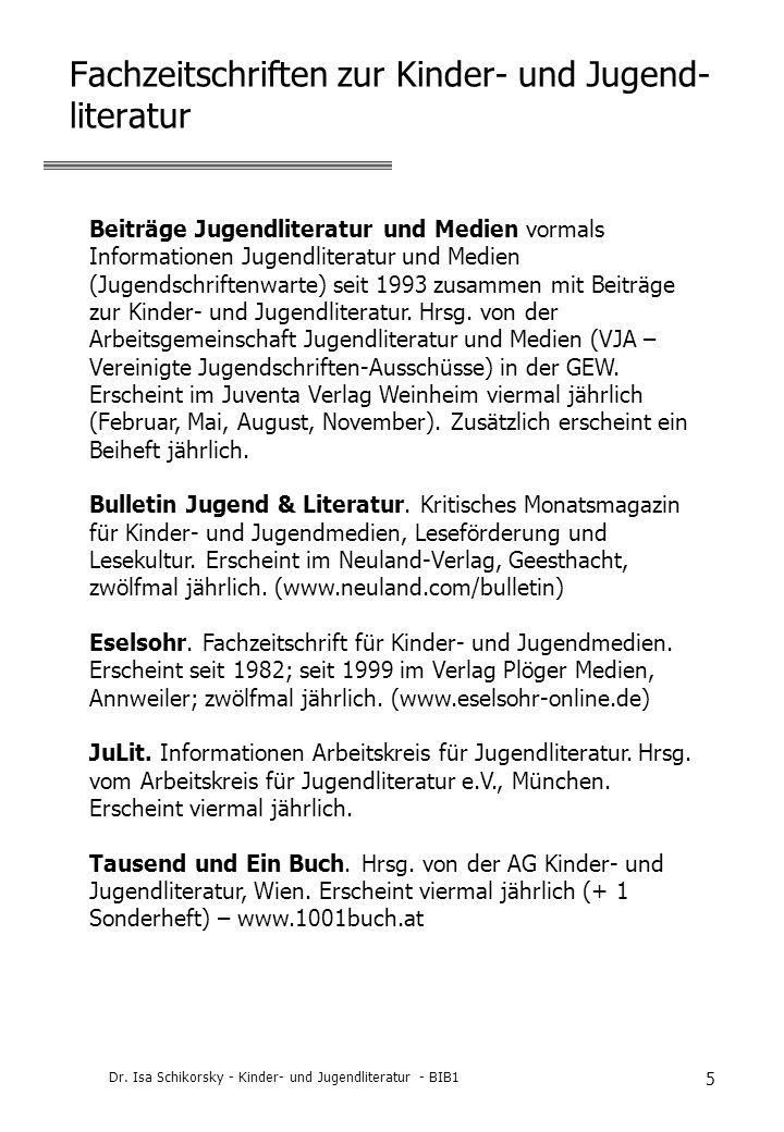 Dr. Isa Schikorsky - Kinder- und Jugendliteratur - BIB1 5 Fachzeitschriften zur Kinder- und Jugend- literatur Beiträge Jugendliteratur und Medien vorm