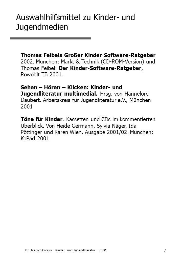 Dr. Isa Schikorsky - Kinder- und Jugendliteratur - BIB1 7 Auswahlhilfsmittel zu Kinder- und Jugendmedien Thomas Feibels Großer Kinder Software-Ratgebe