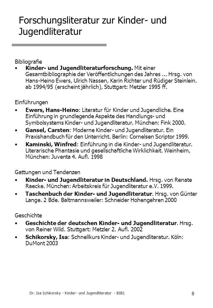 Dr. Isa Schikorsky - Kinder- und Jugendliteratur - BIB1 8 Forschungsliteratur zur Kinder- und Jugendliteratur Bibliografie Kinder- und Jugendliteratur