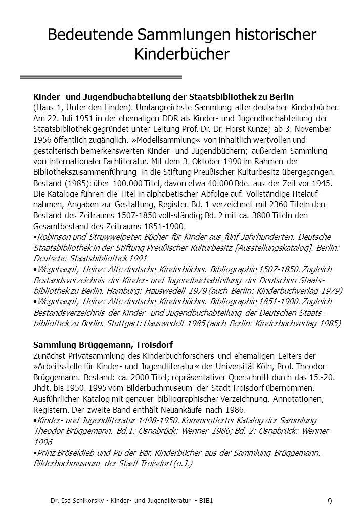 Dr. Isa Schikorsky - Kinder- und Jugendliteratur - BIB1 9 Bedeutende Sammlungen historischer Kinderbücher Kinder- und Jugendbuchabteilung der Staatsbi