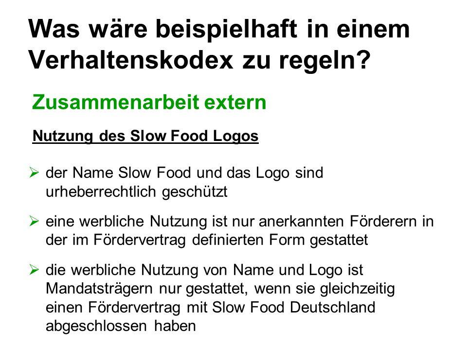 Was wäre beispielhaft in einem Verhaltenskodex zu regeln? Zusammenarbeit extern der Name Slow Food und das Logo sind urheberrechtlich geschützt eine w
