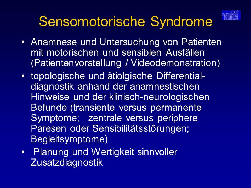Sensomotorische Syndrome Anamnese und Untersuchung von Patienten mit motorischen und sensiblen Ausfällen (Patientenvorstellung / Videodemonstration) t
