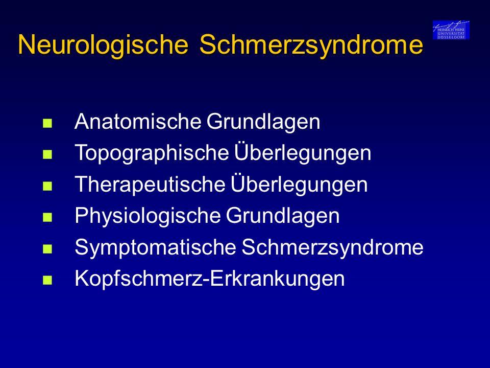 Neurologische Schmerzsyndrome Anatomische Grundlagen Topographische Überlegungen Therapeutische Überlegungen Physiologische Grundlagen Symptomatische