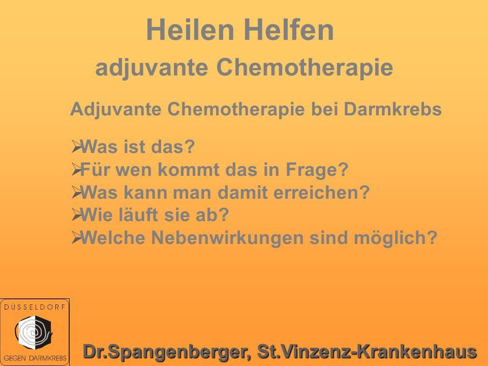 Heilen Helfen adjuvante Chemotherapie Adjuvante Chemotherapie bei Darmkrebs Was ist das? Für wen kommt das in Frage? Was kann man damit erreichen? Wie