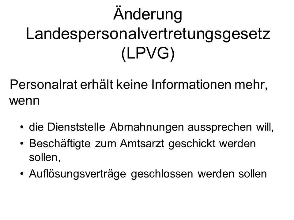 Änderung Landespersonalvertretungsgesetz (LPVG) Personalrat erhält keine Informationen mehr, wenn die Dienststelle Abmahnungen aussprechen will, Besch