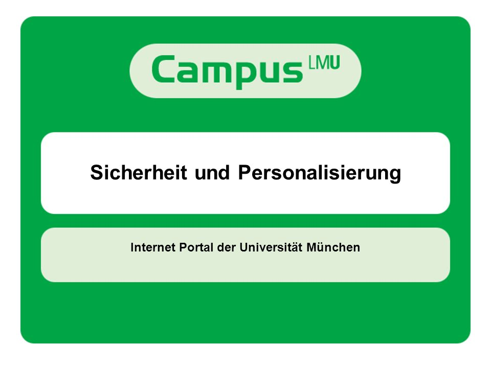 Sicherheit und Personalisierung Internet Portal der Universität München