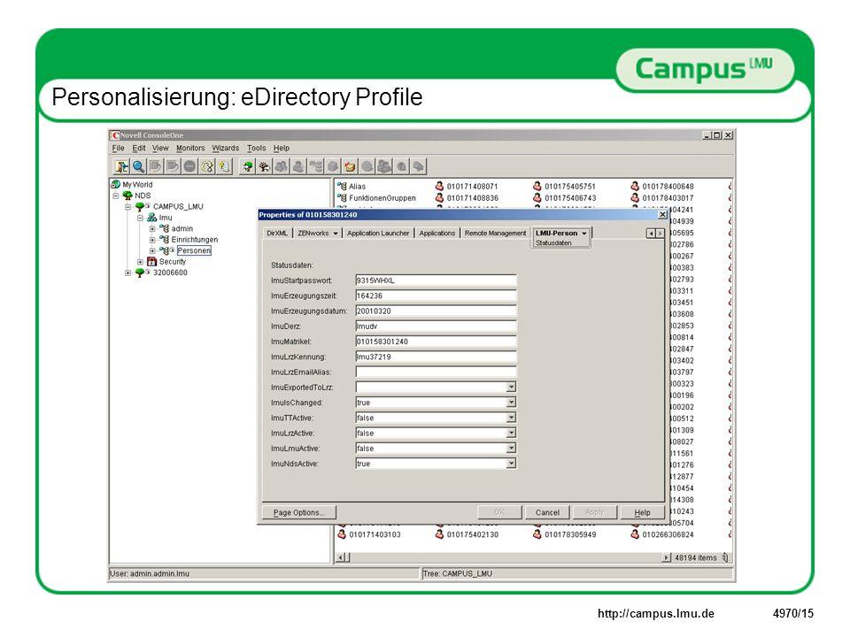 http://campus.lmu.de4970/15 Personalisierung: eDirectory Profile