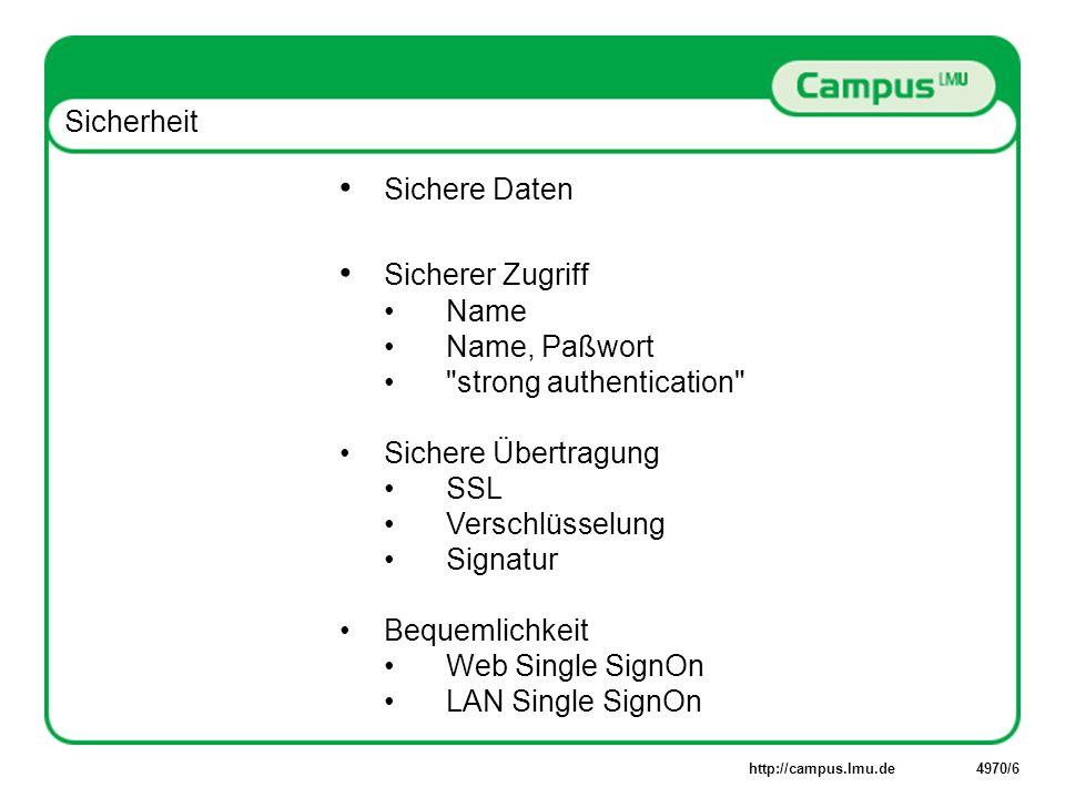 http://campus.lmu.de4970/6 Sichere Daten Sicherer Zugriff Name Name, Paßwort