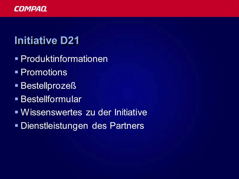 Initiative D21 Produktinformationen Promotions Bestellprozeß Bestellformular Wissenswertes zu der Initiative Dienstleistungen des Partners