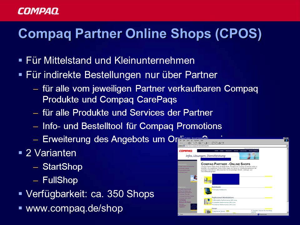 Compaq Partner Online Shops (CPOS) Für Mittelstand und Kleinunternehmen Für indirekte Bestellungen nur über Partner –für alle vom jeweiligen Partner v