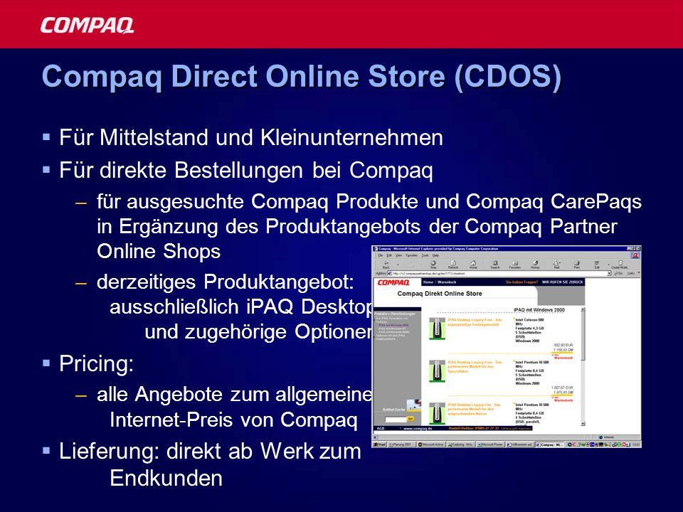 Compaq Direct Online Store (CDOS) Für Mittelstand und Kleinunternehmen Für direkte Bestellungen bei Compaq –für ausgesuchte Compaq Produkte und Compaq
