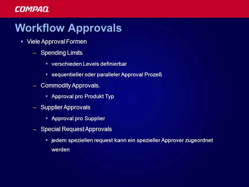 Workflow Approvals Viele Approval Formen –Spending Limits verschieden Levels definierbar sequentieller oder paralleler Approval Prozeß –Commodity Appr
