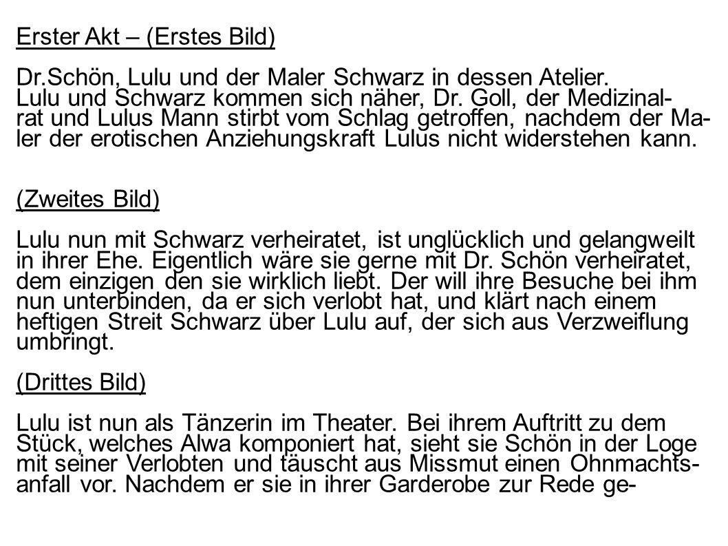 Erster Akt – (Erstes Bild) Dr.Schön, Lulu und der Maler Schwarz in dessen Atelier. Lulu und Schwarz kommen sich näher, Dr. Goll, der Medizinal- rat un