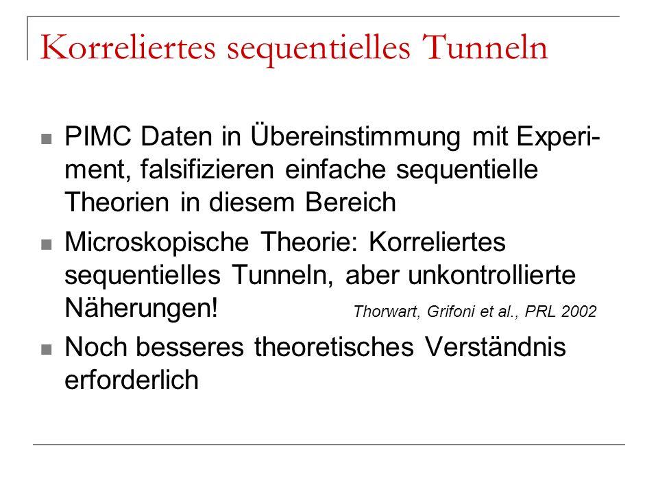 Korreliertes sequentielles Tunneln PIMC Daten in Übereinstimmung mit Experi- ment, falsifizieren einfache sequentielle Theorien in diesem Bereich Micr