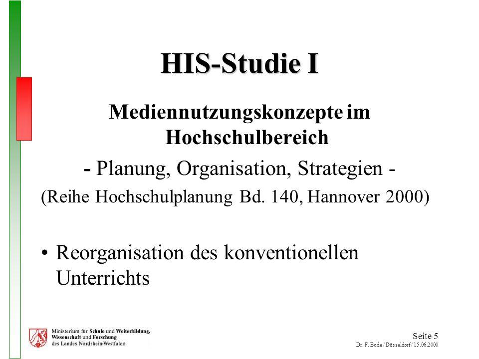 Seite 5 Dr. F. Bode / Düsseldorf / 15.06.2000 HIS-Studie I Mediennutzungskonzepte im Hochschulbereich - Planung, Organisation, Strategien - (Reihe Hoc