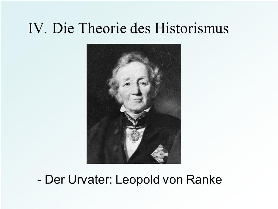 IV. Die Theorie des Historismus - Der Urvater: Leopold von Ranke