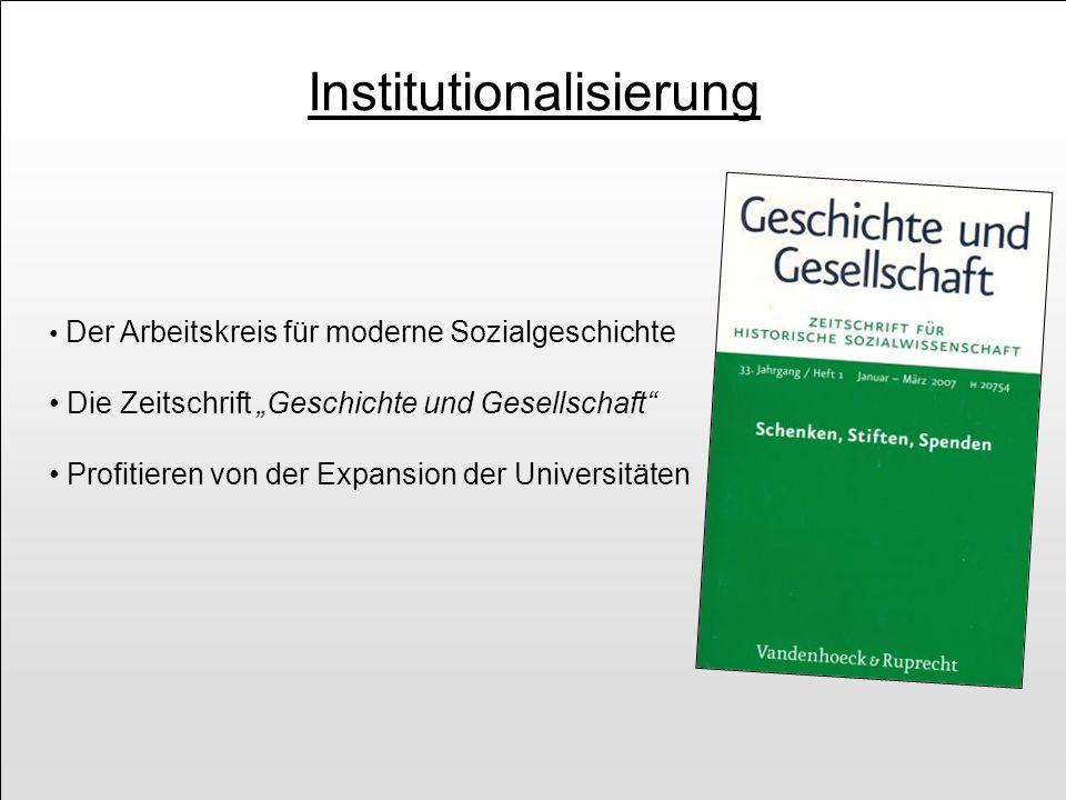 Institutionalisierung Der Arbeitskreis für moderne Sozialgeschichte Die Zeitschrift Geschichte und Gesellschaft Profitieren von der Expansion der Univ